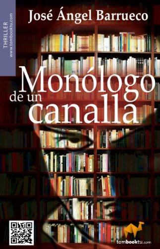Monólogo de un canalla por José Ángel Barrueco