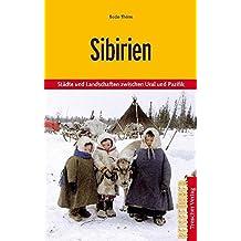 Sibirien: Städte und Landschaften zwischen Ural und Pazifik (Trescher-Reihe Reisen)