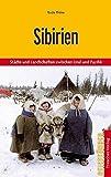 Sibirien: Städte und Landschaften zwischen Ural und Pazifik (Trescher-Reihe Reisen) - Bodo Thöns