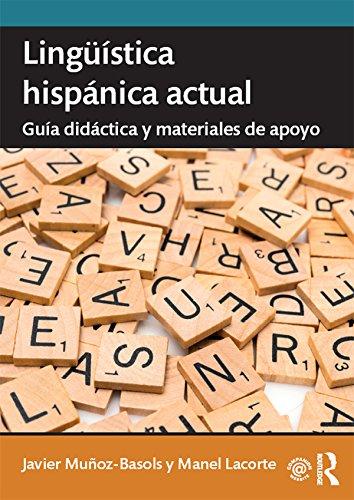 Lingüística hispánica actual: guía didáctica y materiales de apoyo por Javier Munoz-Basols