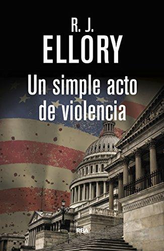 Un simple acto de violencia (SERIE NEGRA) por R.J. Ellory
