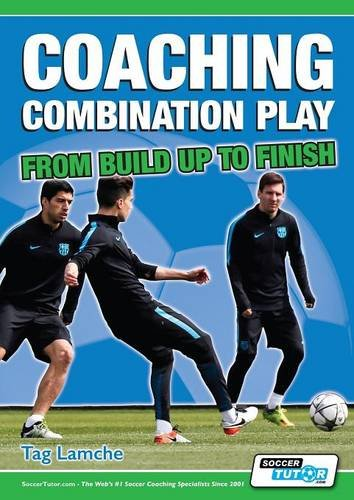 Coaching Combination Play - From Build Up to Finish por Tag Lamche
