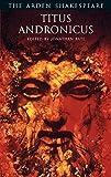 """Titus Andronicus"" (Arden Shakespeare.Third Series) (The Arden Shakespeare)"