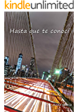 Hasta que te conocí (Lucas y Valerie nº 1) (Spanish Edition)