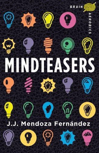 Brain Aerobics Mindteasers by J.J. Mendoza Fernandez (2013-05-07)