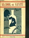Telecharger Livres ALCOOL OU SANTE N 6 4eme TRIMESTRE 1952 DANS LE FOYER OU L ALCOOL EST ROI L HOMME EST UNE BRUTE LA FEMME UNE MARTYRE LES ENFANTS DES VICTIMES (PDF,EPUB,MOBI) gratuits en Francaise