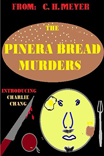the-pinera-bread-murders-a-charlie-chang-not-chan-murder-mystery-english-edition
