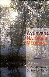 Ayurveda, Nature's Medicine by David Frawley (2004-08-02)