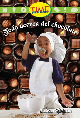 Todo Acerca del Chocolate (Early Fluent) por Madison Spielman