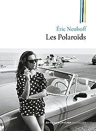 Les Polaroïds par Éric Neuhoff