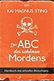 Das ABC des schönen Mordens: Handbuch des stilvollen Abmurksens (KBV-Krimi)