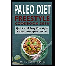PALEO DIET: FREESTYLE COOKBOOK 2018: The Ultimate Quick and Easy Paleo Recipes 2018