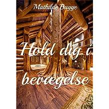 Hold dig i bevægelse (Danish Edition)