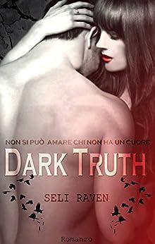 Dark Truth di [Raven, Seli]