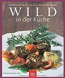 Wild in der Küche: Das umfassende Wildkochbuch mit 325 bewährten und neuen Rezepten