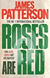 Roses are Red (Alex Cross) by James Patterson (2009-11-26)