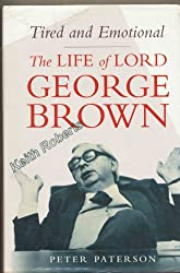 Tired and Emotional: Life of Lord George Brown