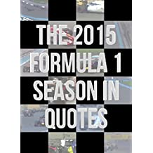 The 2015 Formula 1 Season In Quotes