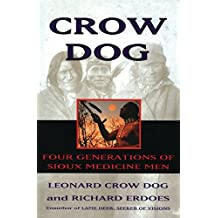 Crow Dog: Four Generations of Sioux Medicine Men