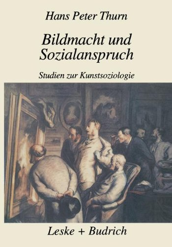 Bildmacht und Sozialanspruch: Studien zur Kunstsoziologie (German Edition)