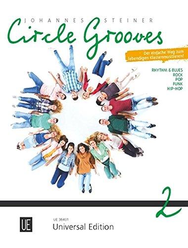 Circle Grooves - Rhythm & Blues, Rock, Pop, Funk, Hip-Hop: Der einfache Weg zum lebendigen Klassenmusizieren. Band 2. für das Klassenmusizieren.
