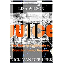 JUICE II: The State of California v. Orenthal James Simpson (California Crime Book 2) (English Edition)