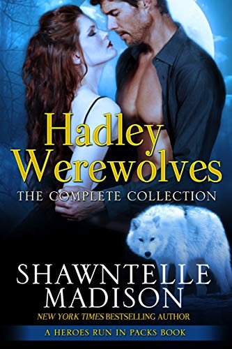 Hadley Werewolves: The Complete Collection (Heroes Run in Packs Book 1) (English Edition) -