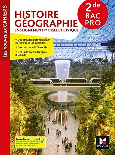 Les nouveaux cahiers - Histoire-Géographie-EMC 2de Bac Pro - Éd. 2019 - Manuel élève