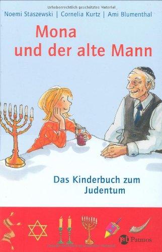 Mona und der alte Mann: Das Kinderbuch zum Judentum