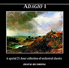 Adagio I: A Special 2 1/2 Hour Collection of Orchestra Classics