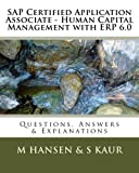 SAP Certified Application Associate - Human Capital Management with ERP 6.0: Questions, Answers & Explanations