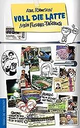 Voll die Latte: Mein Fußball-Tagebuch