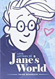 Love Letters to Jane's World...