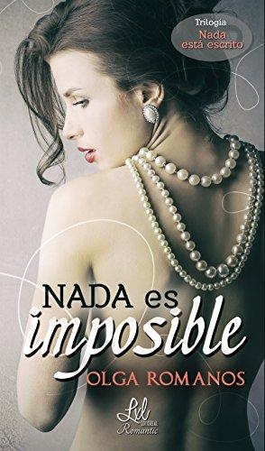 Nada es imposible (Nada esta escrito nº 1)