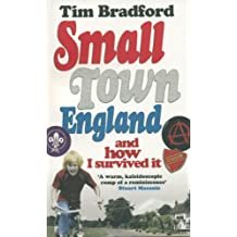 Small Town England: And How I Survived It