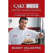 Cake Boss. Receitas e Técnicas Essenciais (Em Portuguese do Brasil)