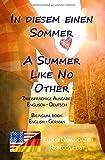In diesem einen Sommer / A Summer Like No Other (Zweisprachige Ausgabe: Englisch-Deutsch): Bilingual edition: English-German - Elodie Nowodazkij
