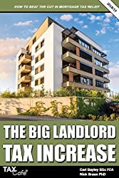 The Big Landlord Tax Increase: How to Beat the Cut in Mortgage Tax Relief - 2018/19 Edition