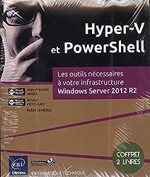 Hyper-V et PowerShell : Les outils nécessaires à votre infrastructure Windows Server 2012 R2, 2 volumes