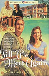 Till We Meet Again (Faith on the Home Front/Penelope J. Stokes, 2)