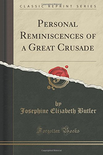 Personal Reminiscences of a Great Crusade (Classic Reprint)