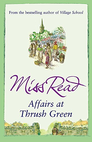 Affairs at Thrush Green by Miss Read (2009-01-22)