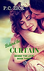 Behind the Curtain (Behind the Love Book 3)