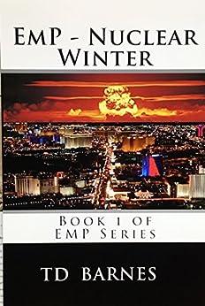 EMP - Nuclear Winter: Book 1 of EMP Series (English Edition) di [Barnes, TD]