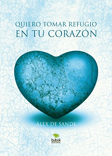 Quiero tomar refugio en tu corazón por Alex de Sande