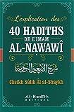 EXPLICATION 40 Ahadîth de l'Imâm AnNawâwî Par Al-'Uthaymîn -français / arabes (English Edition)