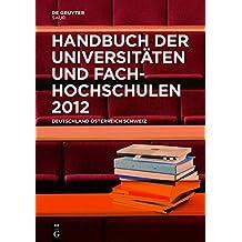 Handbuch der Universitäten und Fachhochschulen 2012: Deutschland, Österreich, Schweiz