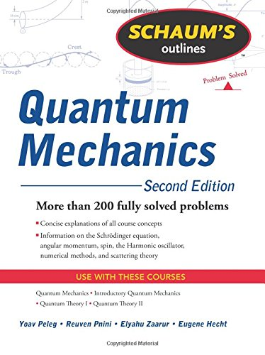 Schaum's Outline of Quantum Mechanics, Second Edition (Schaums Outlines)