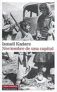 Noviembre de Una Capital par Ismaíl Kadaré
