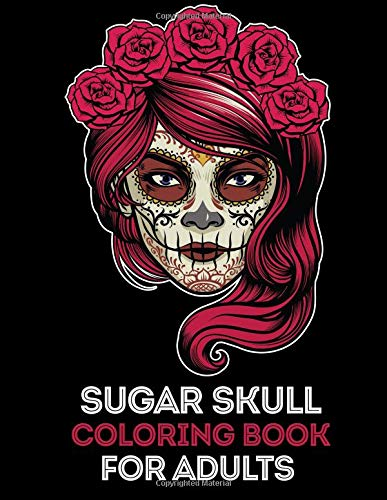 Sugar Skull Coloring Book for Adults: 35 High Quality Designs | Day of the dead | Halloween | 5 Extra Pages (Animal Mandala, Paisley, Valentine Doodle) por We Love Mandalas